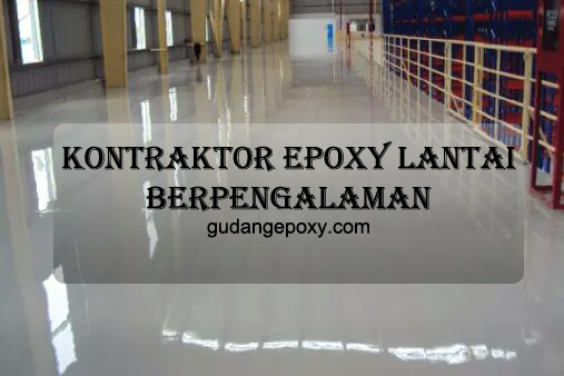 Kontraktor Epoxy Lantai Berpengalaman