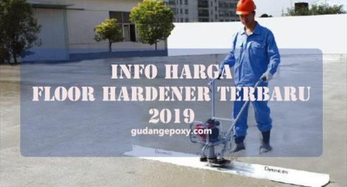 INFO HARGA FLOOR HARDENER TERBARU TAHUN 2019